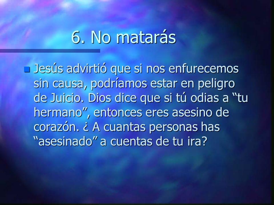 6. No matarás