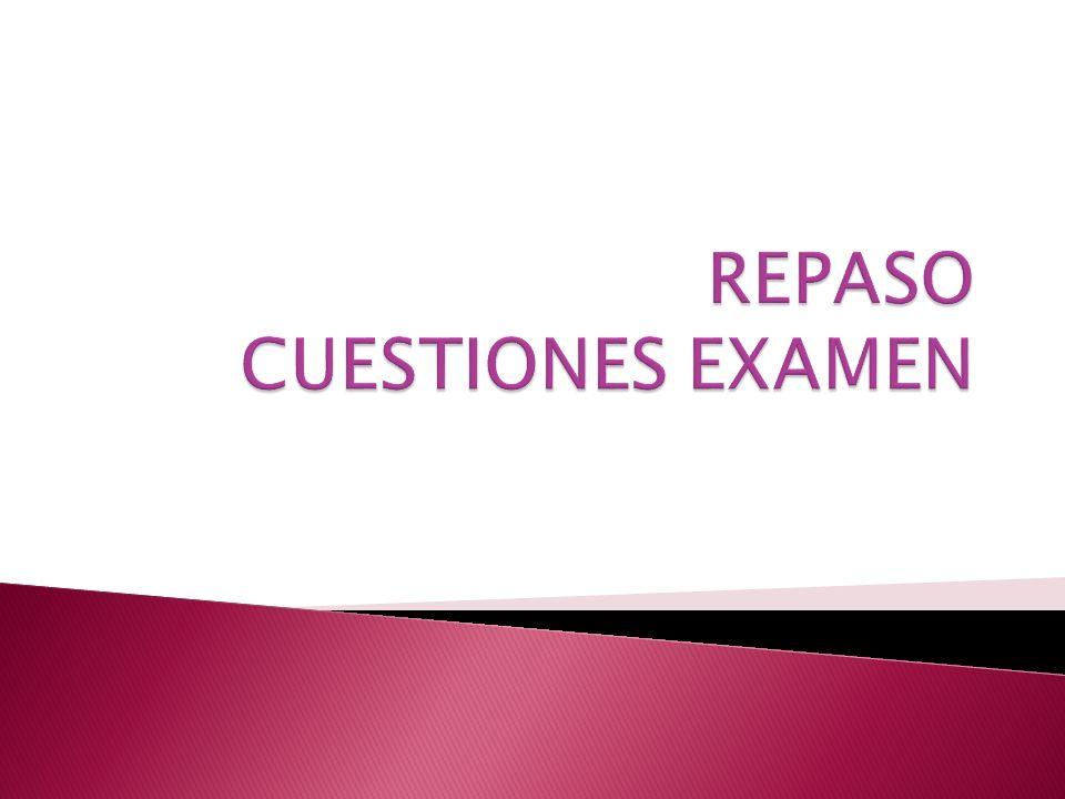 REPASO CUESTIONES EXAMEN