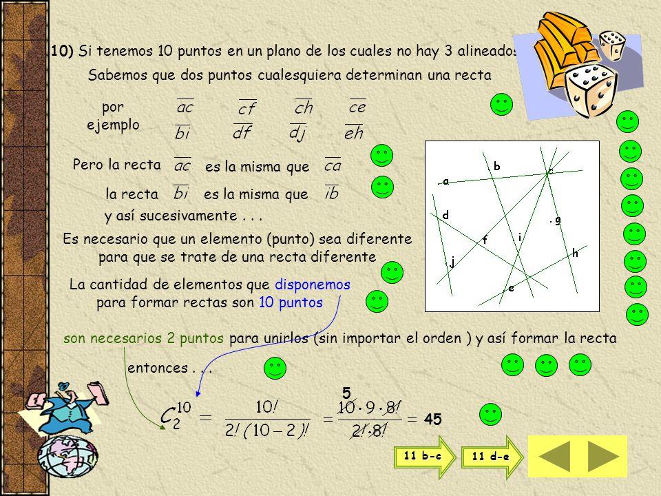 10) Si tenemos 10 puntos en un plano de los cuales no hay 3 alineados