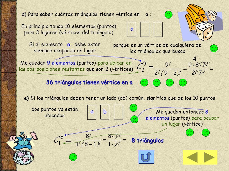 d) Para saber cuántos triángulos tienen vértice en a :