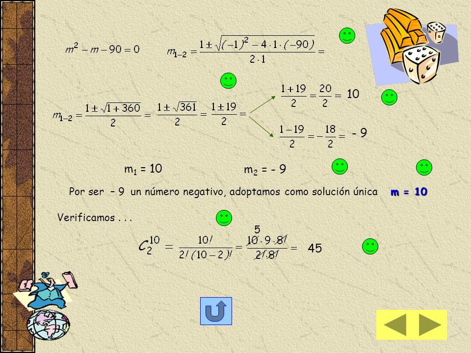 Por ser – 9 un número negativo, adoptamos como solución única m = 10