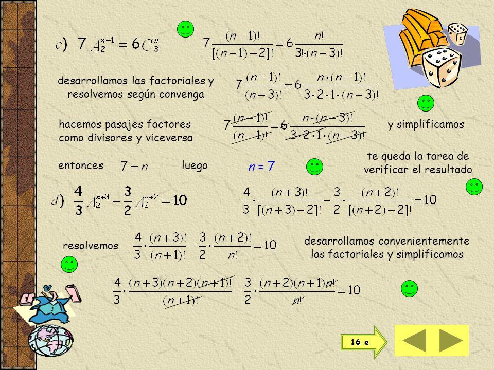 n = 7 desarrollamos las factoriales y resolvemos según convenga