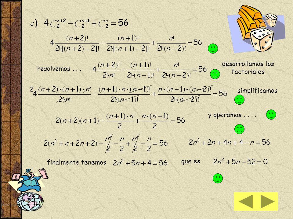 desarrollamos los factoriales