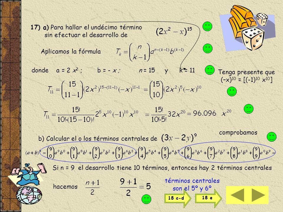 17) a) Para hallar el undécimo término sin efectuar el desarrollo de