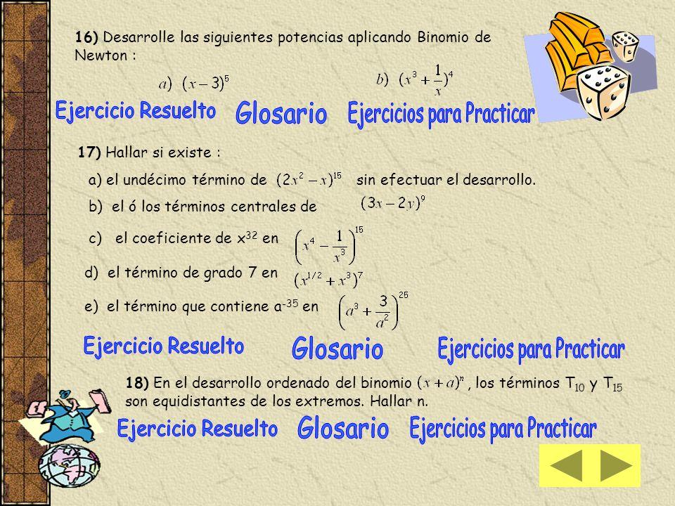 16) Desarrolle las siguientes potencias aplicando Binomio de Newton :