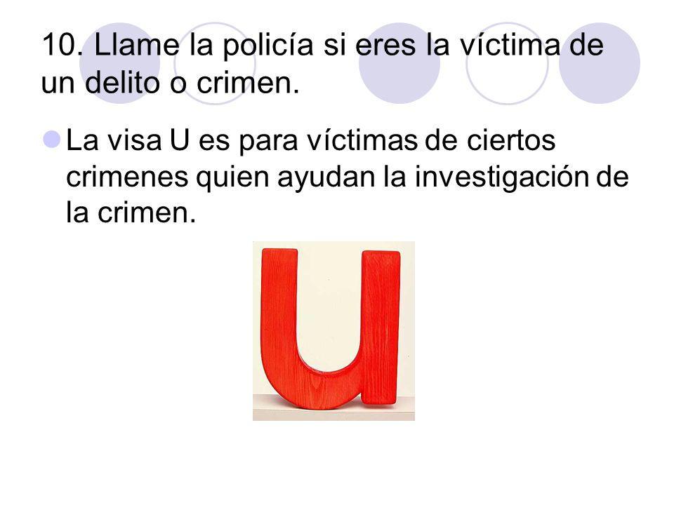 10. Llame la policía si eres la víctima de un delito o crimen.