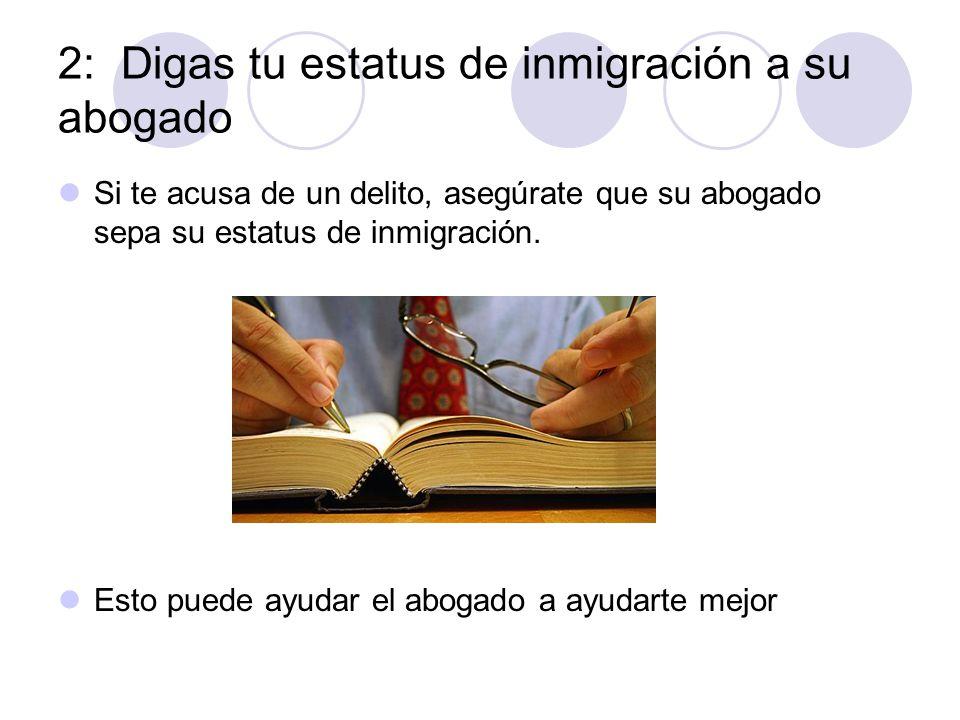 2: Digas tu estatus de inmigración a su abogado