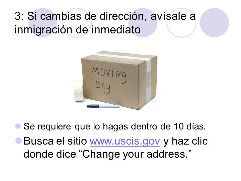 3: Si cambias de dirección, avísale a inmigración de inmediato