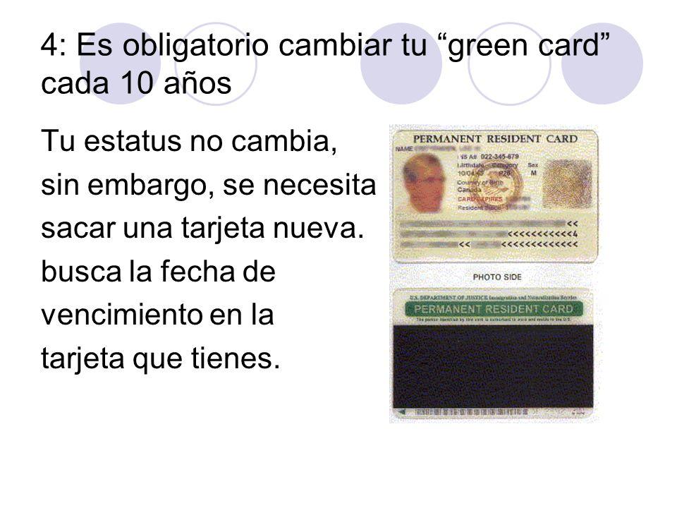 4: Es obligatorio cambiar tu green card cada 10 años