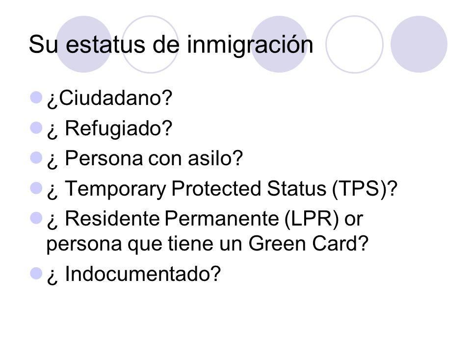 Su estatus de inmigración