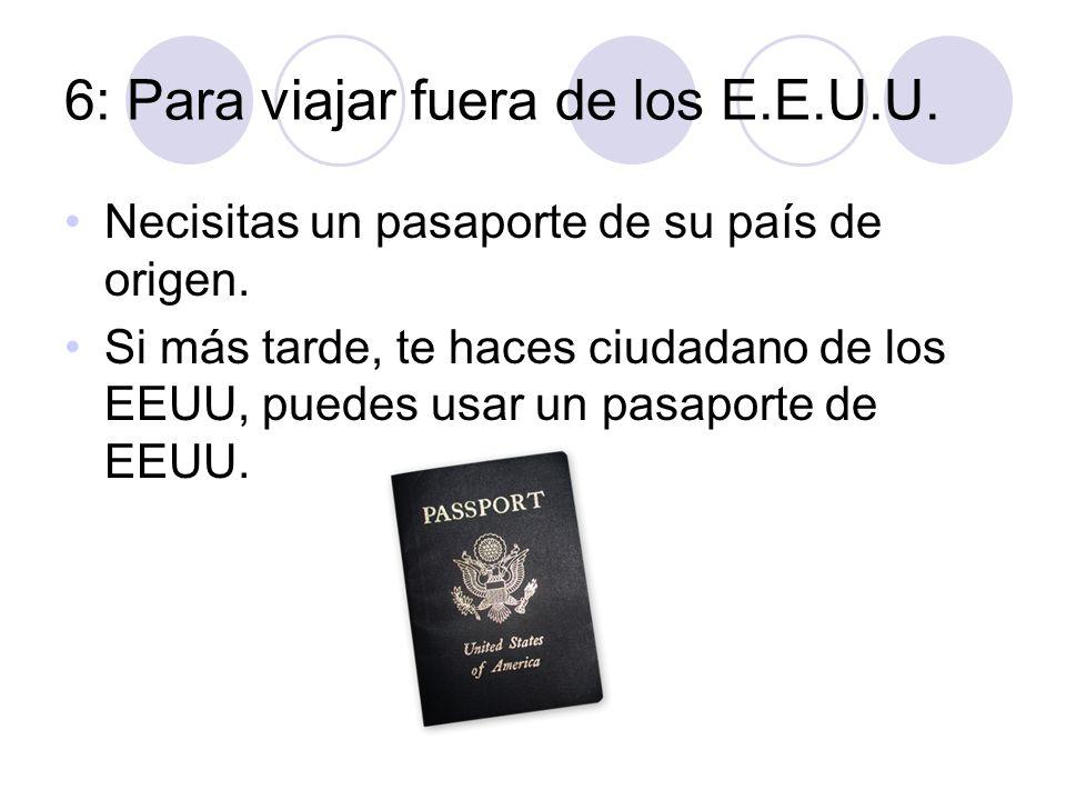 6: Para viajar fuera de los E.E.U.U.