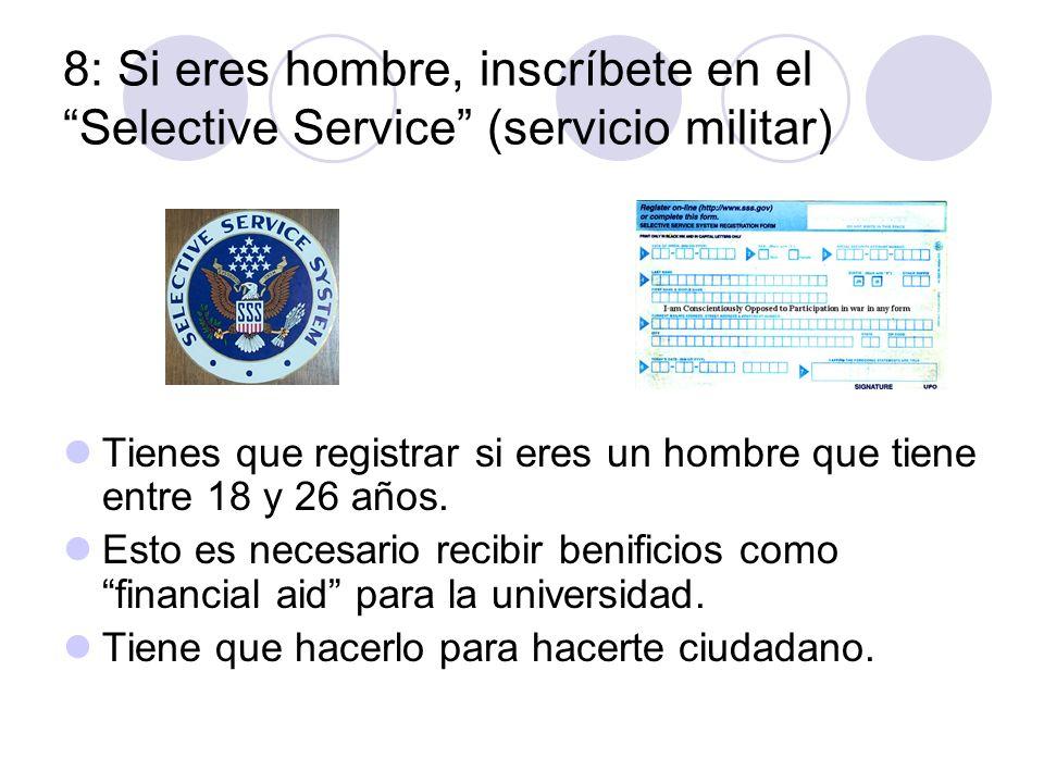8: Si eres hombre, inscríbete en el Selective Service (servicio militar)