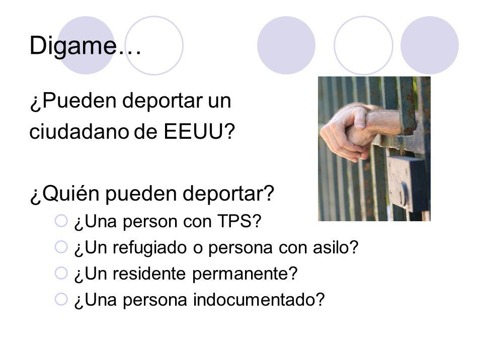 Digame… ¿Pueden deportar un ciudadano de EEUU ¿Quién pueden deportar