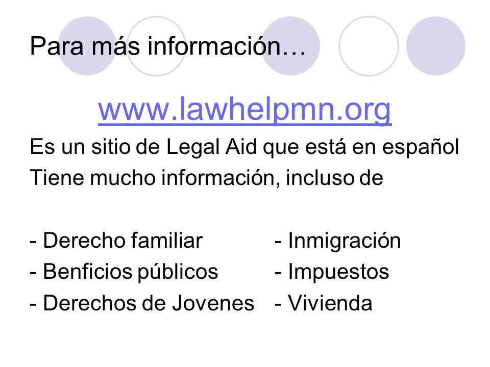 www.lawhelpmn.org Para más información…