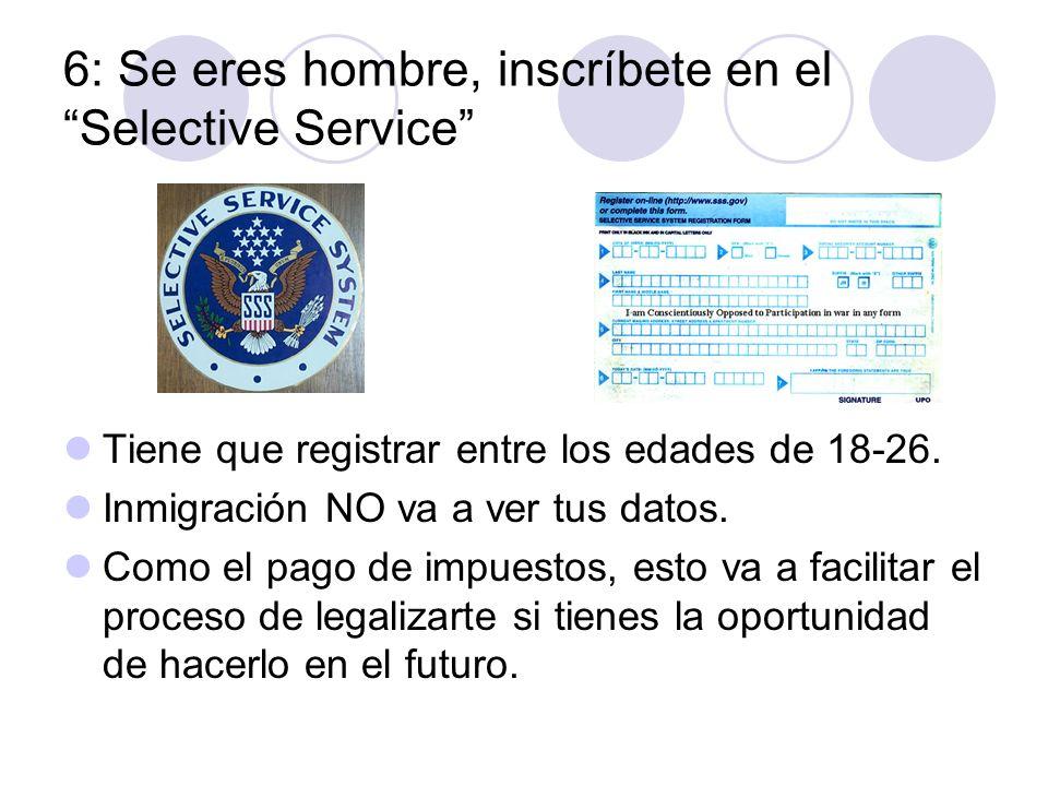 6: Se eres hombre, inscríbete en el Selective Service