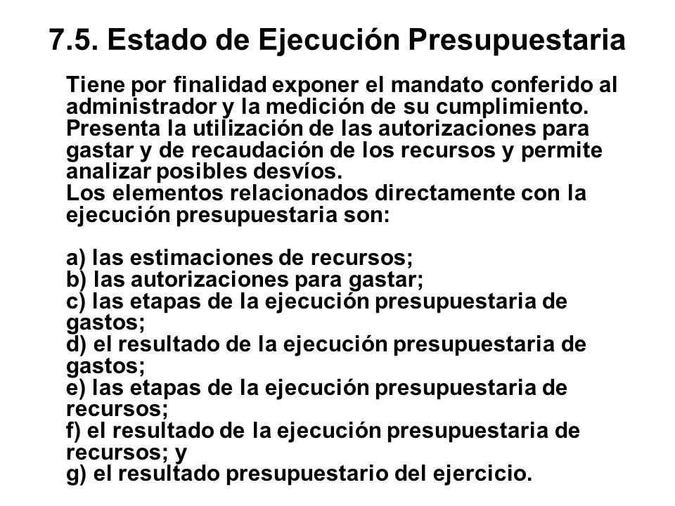 7.5. Estado de Ejecución Presupuestaria
