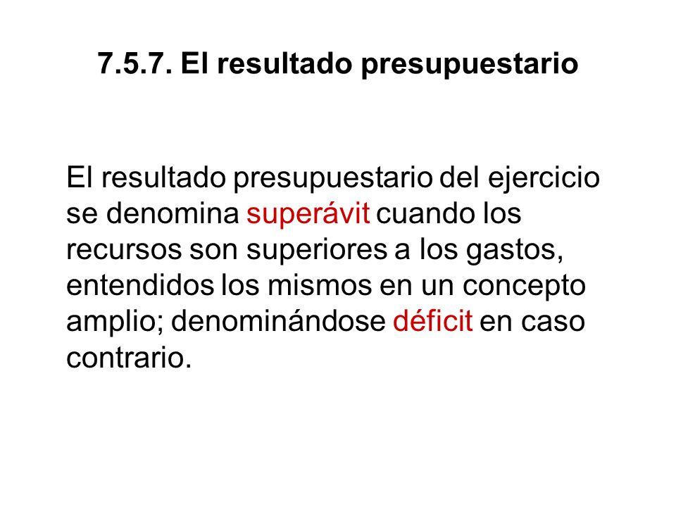 7.5.7. El resultado presupuestario