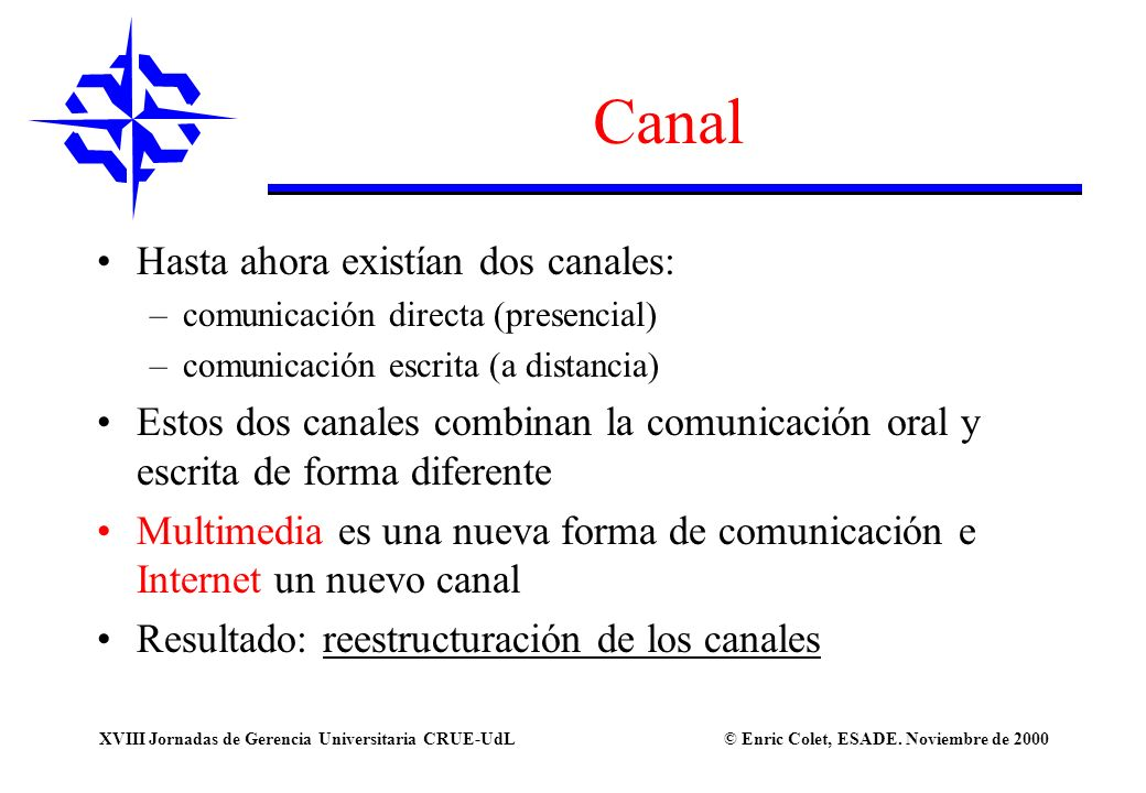 Canal Hasta ahora existían dos canales: