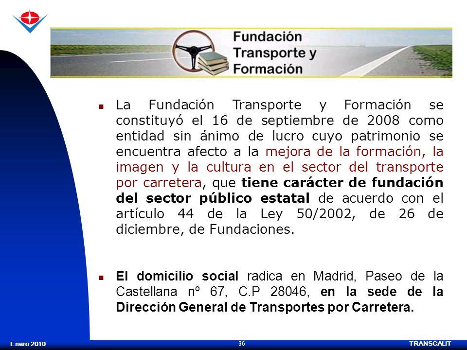 La Fundación Transporte y Formación se constituyó el 16 de septiembre de 2008 como entidad sin ánimo de lucro cuyo patrimonio se encuentra afecto a la mejora de la formación, la imagen y la cultura en el sector del transporte por carretera, que tiene carácter de fundación del sector público estatal de acuerdo con el artículo 44 de la Ley 50/2002, de 26 de diciembre, de Fundaciones.