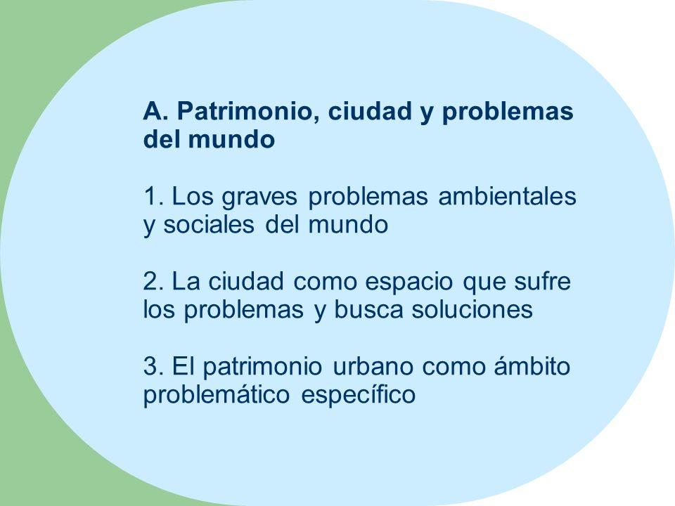 A. Patrimonio, ciudad y problemas del mundo 1