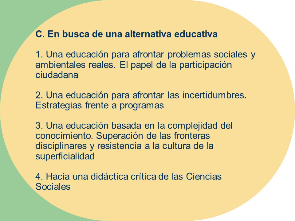 C. En busca de una alternativa educativa 1