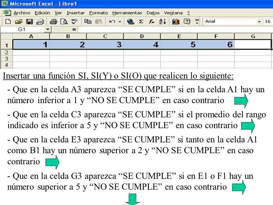 Insertar una función SI, SI(Y) o SI(O) que realicen lo siguiente: