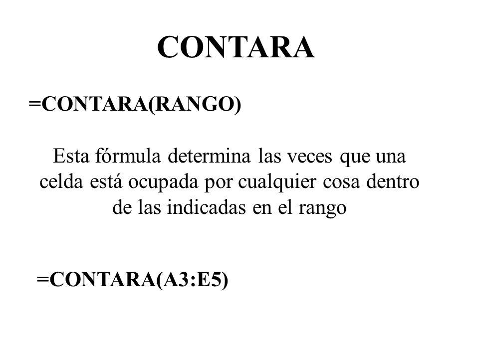 CONTARA =CONTARA(RANGO)
