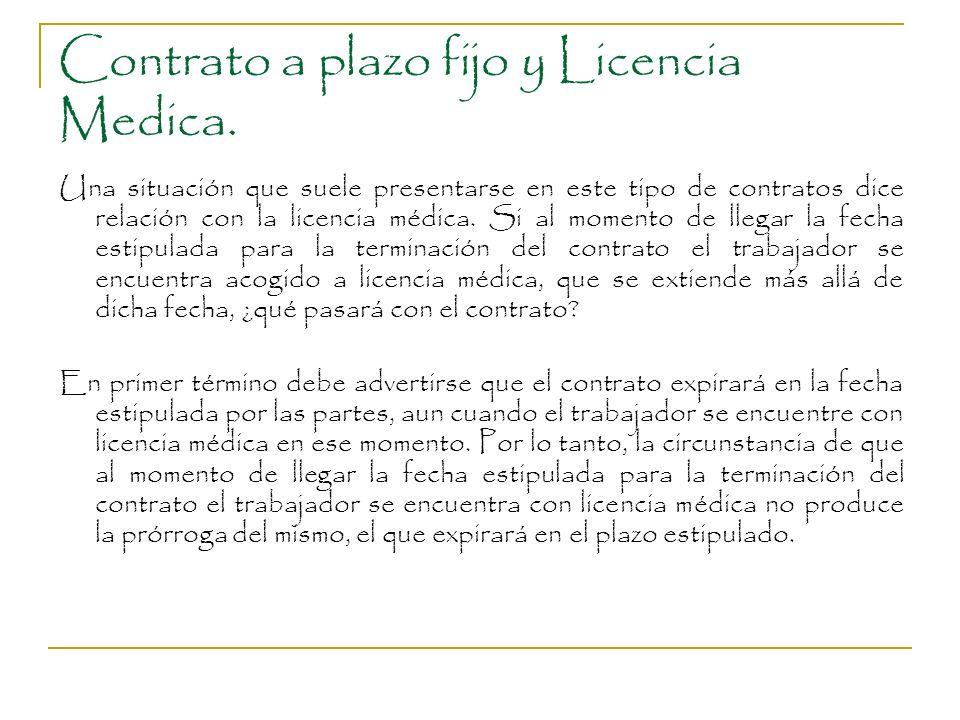Contrato a plazo fijo y Licencia Medica.