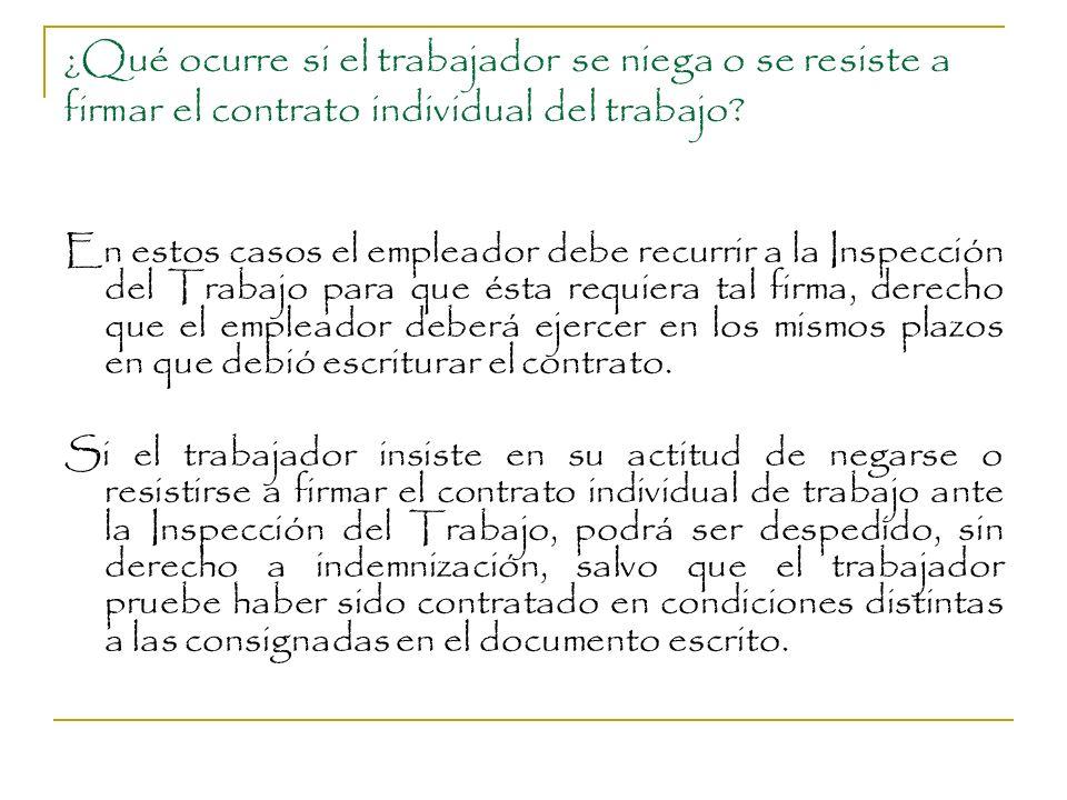 ¿Qué ocurre si el trabajador se niega o se resiste a firmar el contrato individual del trabajo