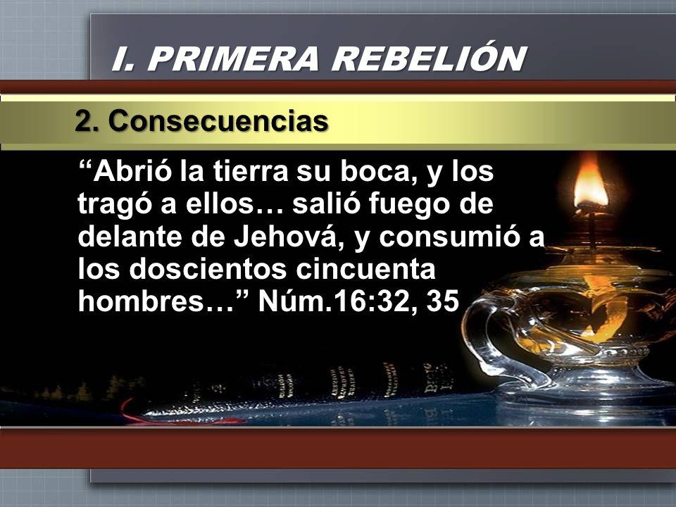 I. PRIMERA REBELIÓN 2. Consecuencias