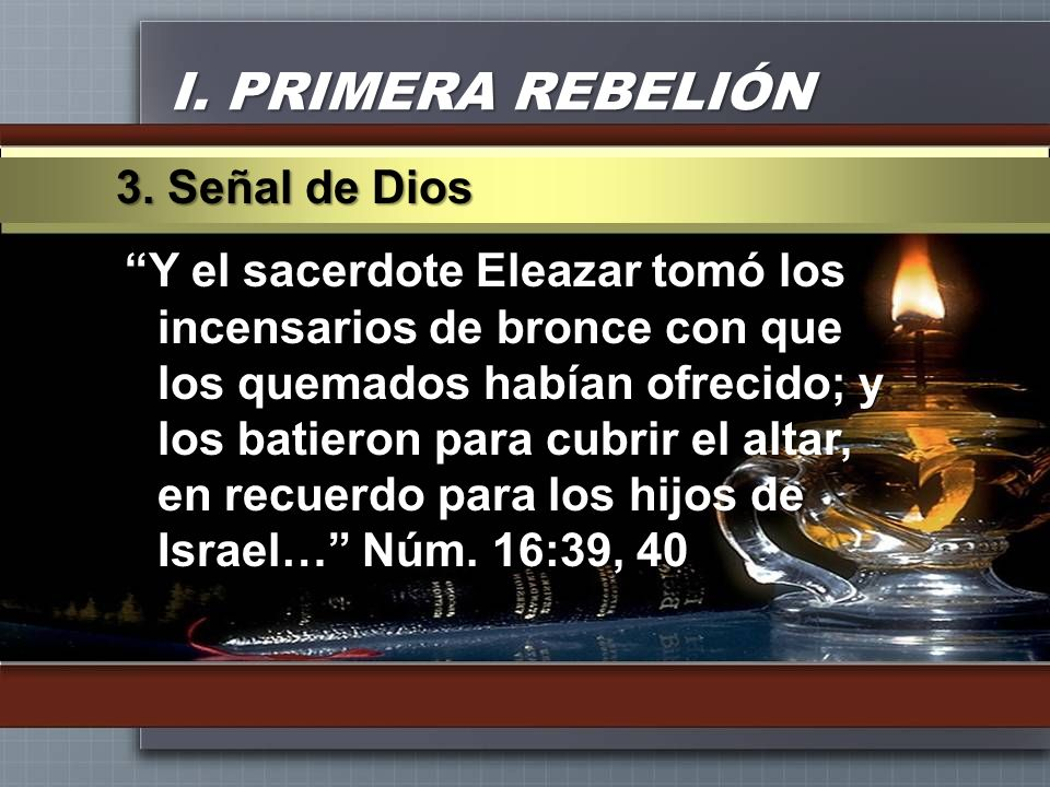 I. PRIMERA REBELIÓN 3. Señal de Dios