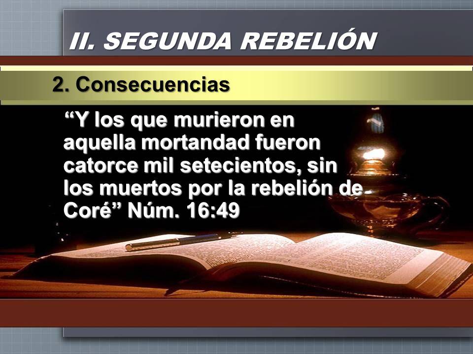 II. SEGUNDA REBELIÓN 2. Consecuencias