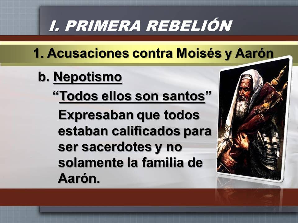 I. PRIMERA REBELIÓN 1. Acusaciones contra Moisés y Aarón