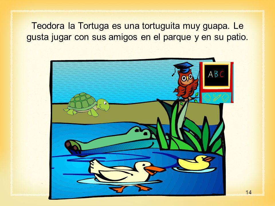Teodora la Tortuga es una tortuguita muy guapa