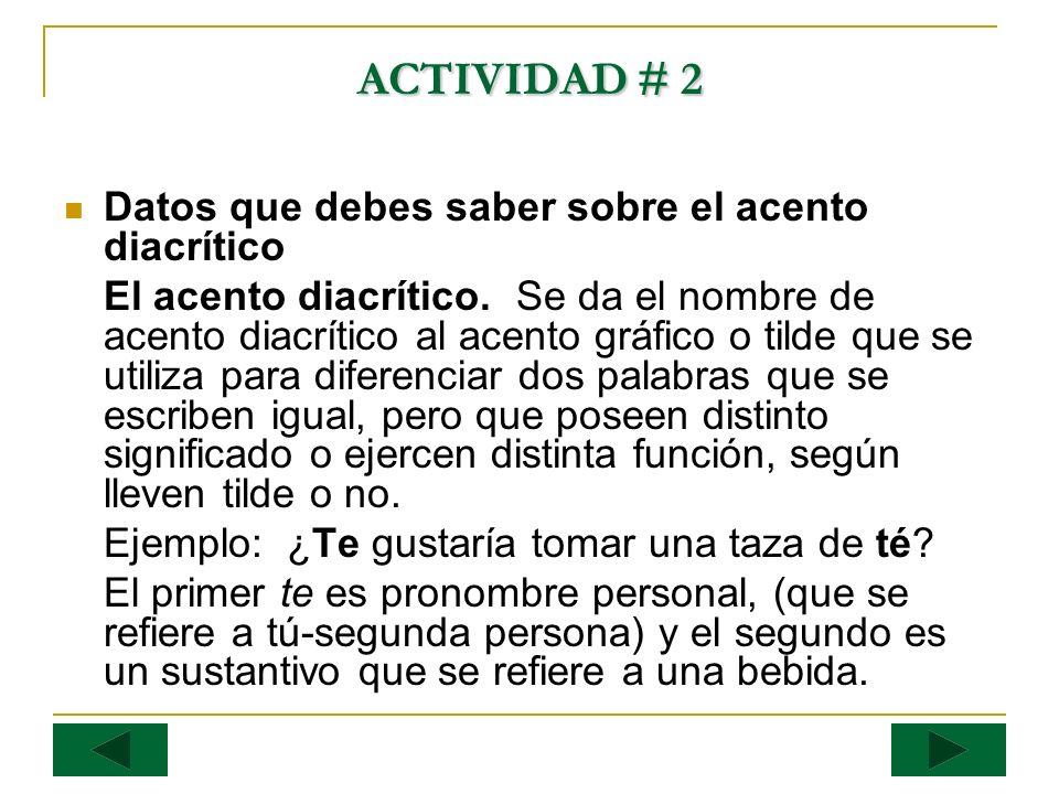 ACTIVIDAD # 2 Datos que debes saber sobre el acento diacrítico