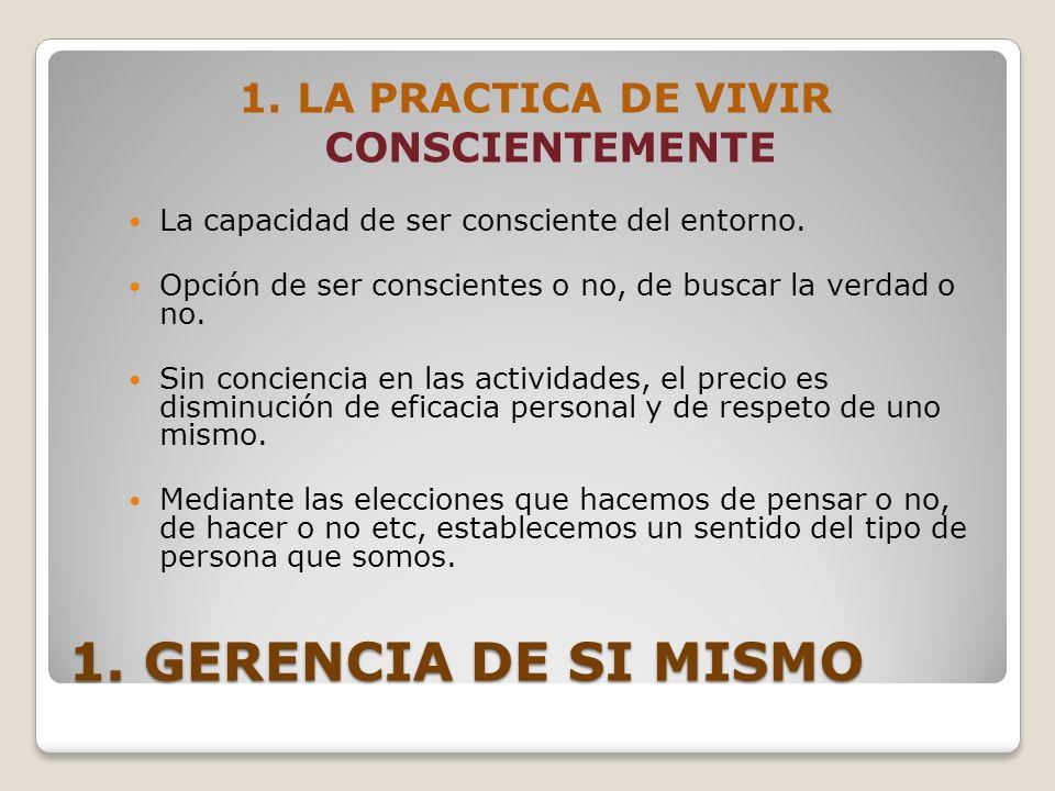 1. LA PRACTICA DE VIVIR CONSCIENTEMENTE