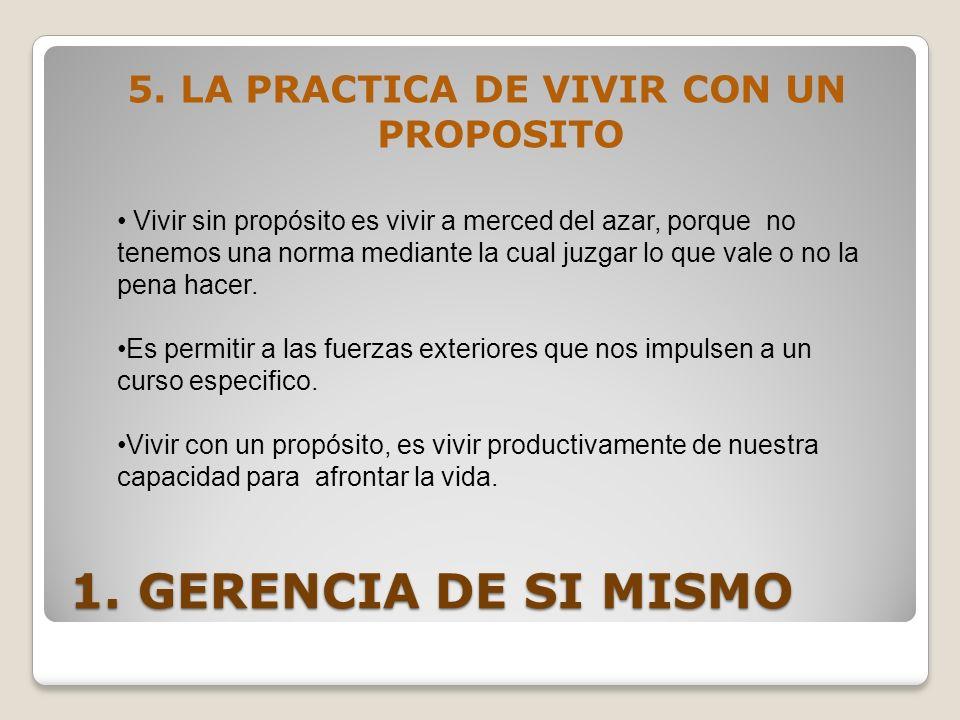5. LA PRACTICA DE VIVIR CON UN PROPOSITO