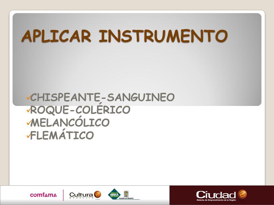 CHISPEANTE-SANGUINEO ROQUE-COLÉRICO MELANCÓLICO FLEMÁTICO