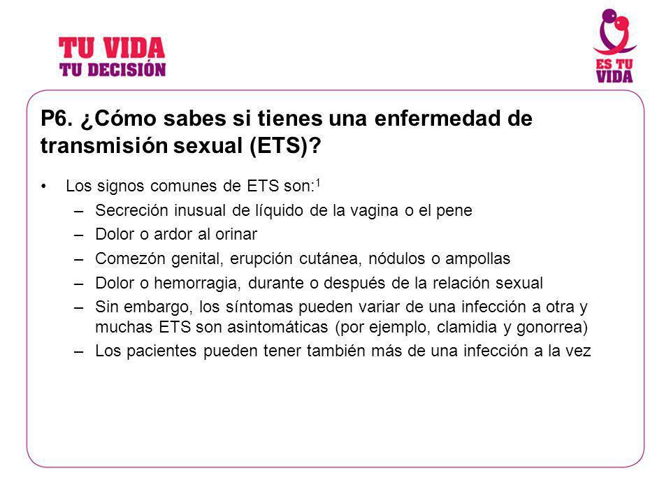 P6. ¿Cómo sabes si tienes una enfermedad de transmisión sexual (ETS)