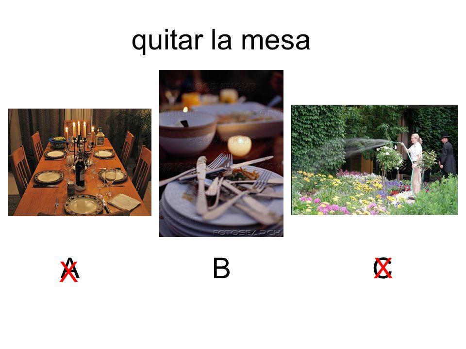 quitar la mesa A B C X X