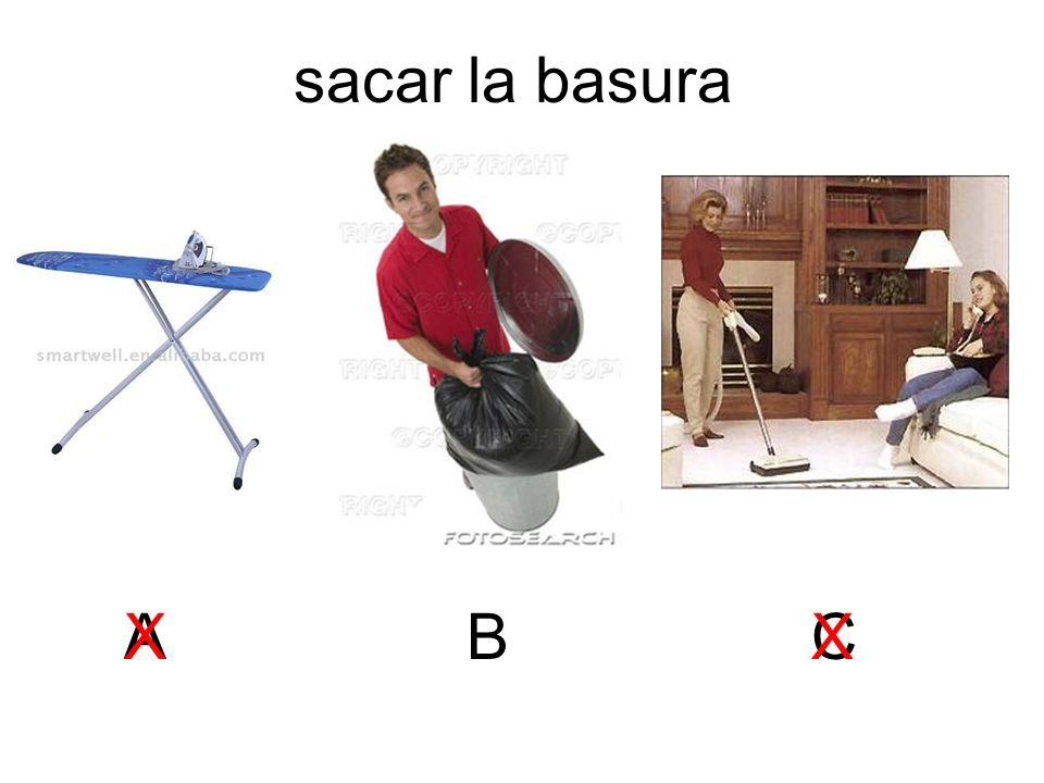 sacar la basura X A B X C