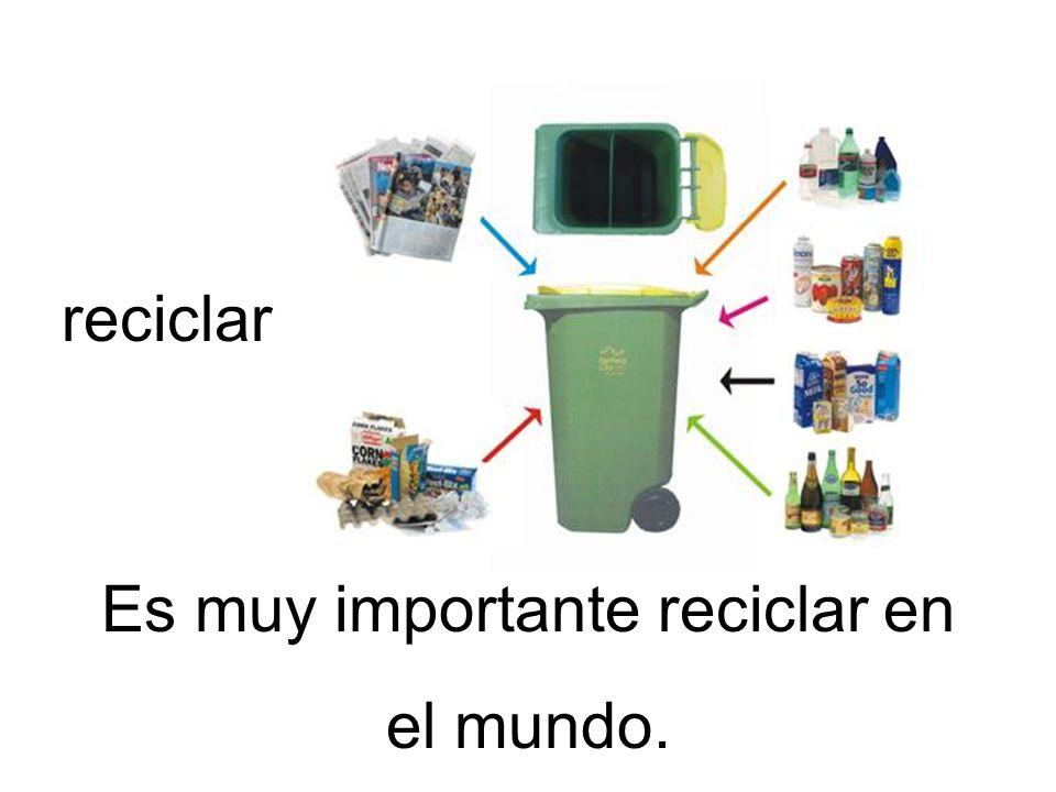 Es muy importante reciclar en