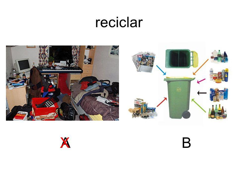 reciclar A X B