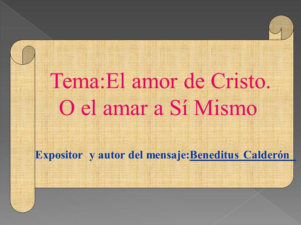 Expositor y autor del mensaje:Beneditus Calderón