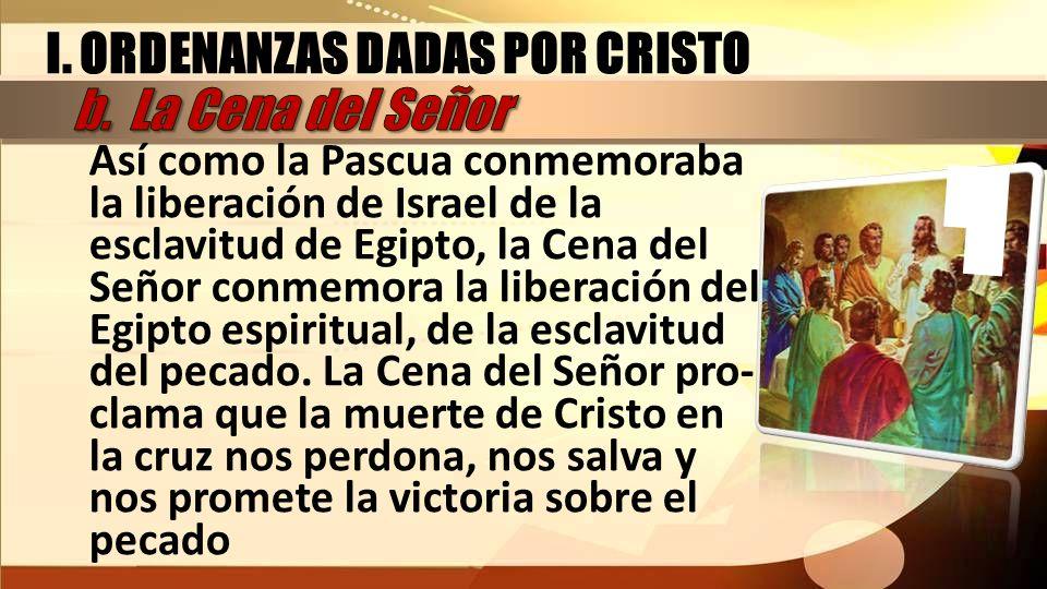 I. ORDENANZAS DADAS POR CRISTO b. La Cena del Señor