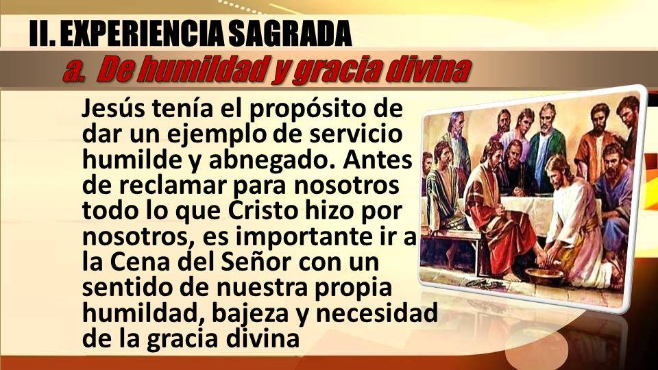 II. EXPERIENCIA SAGRADA a. De humildad y gracia divina
