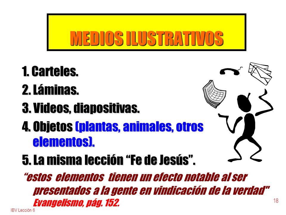 MEDIOS ILUSTRATIVOS 1. Carteles. 2. Láminas. 3. Videos, diapositivas.