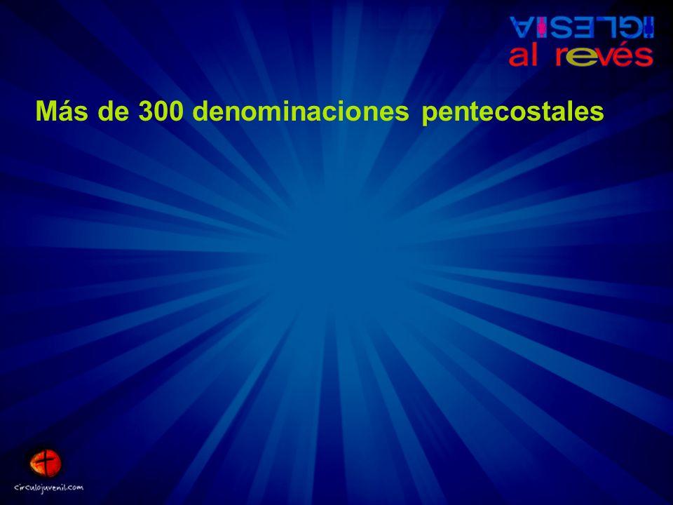 Más de 300 denominaciones pentecostales
