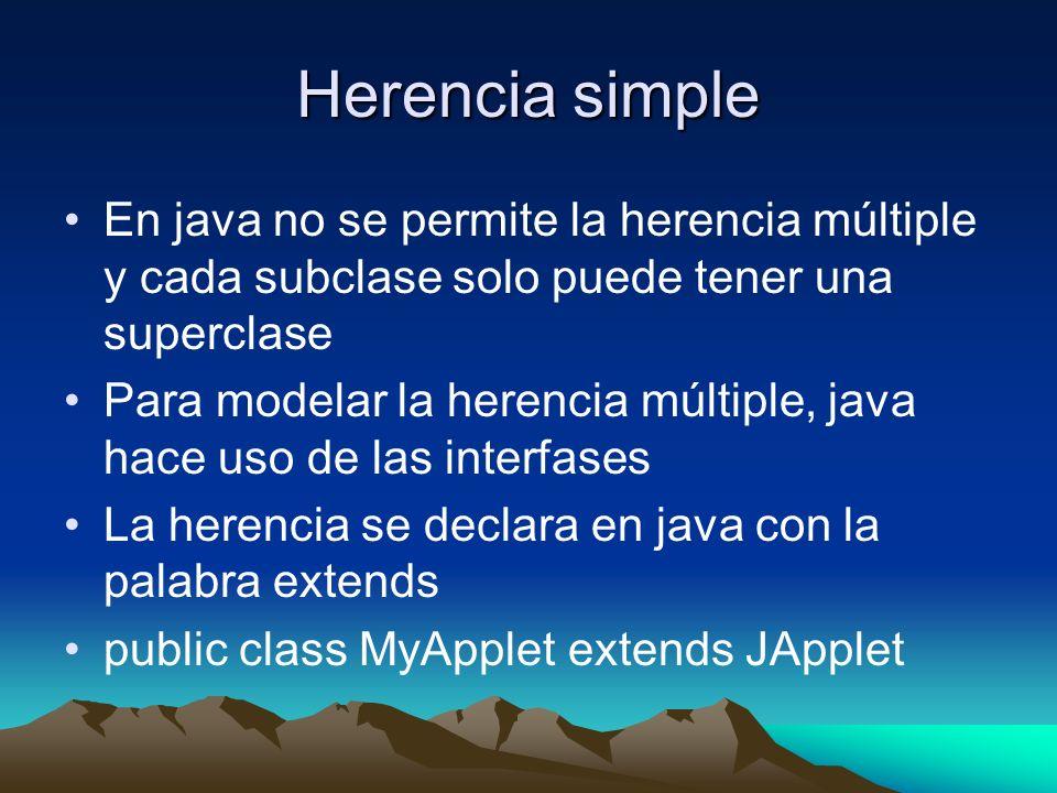 Herencia simple En java no se permite la herencia múltiple y cada subclase solo puede tener una superclase.