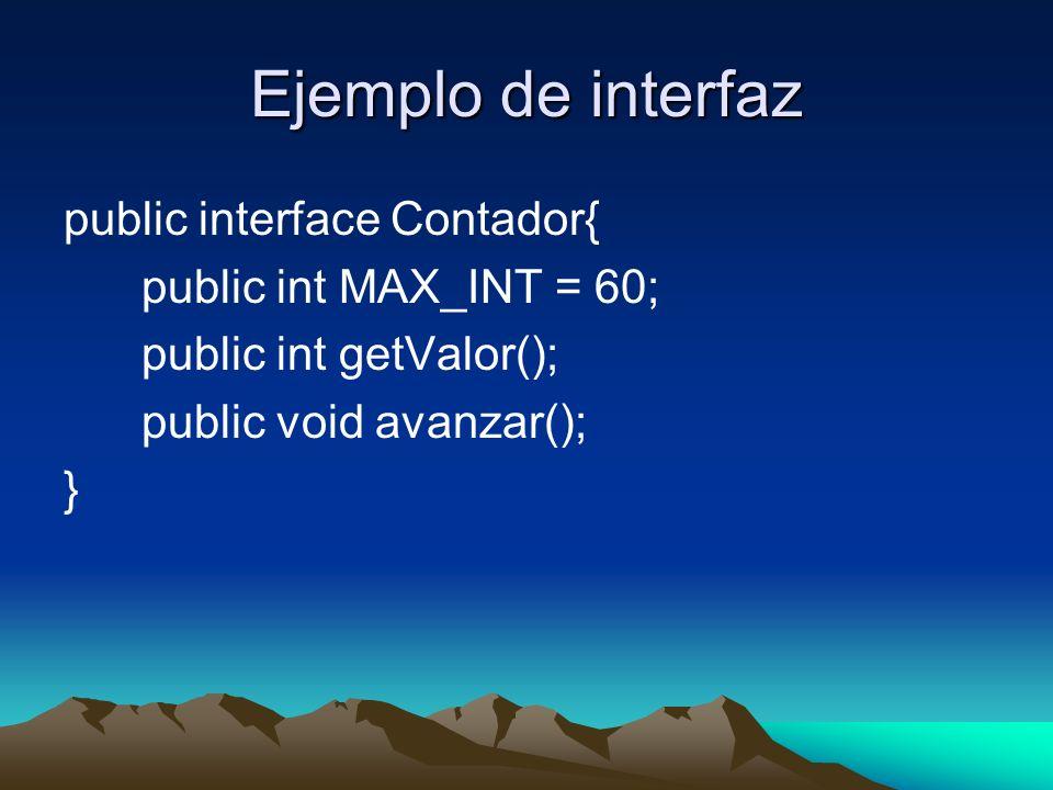Ejemplo de interfaz public interface Contador{